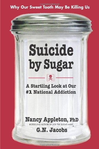 Suicide By Sugar: A Startling Look At Our #1 National Addiction front-540305