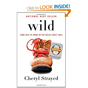 Wild: From Lost to Found on the Pacific Crest Trail (Oprah's Book Club 2.0)