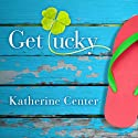 Get Lucky: A Novel (       UNABRIDGED) by Katherine Center Narrated by Vanessa Hart