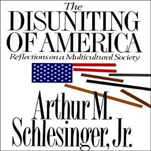 The Disuniting of America: Reflections on a Multicultural Society | [Arthur M. Schlesinger]
