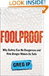 Foolproof: Why Safety Can Be Dangerou...