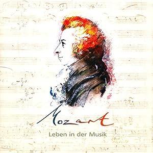 Mozart. Leben in der Musik Hörbuch