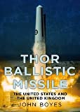 img - for Thor Ballistic Missile: The United States and the United Kingdom in partnership book / textbook / text book