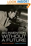 An Invention without a Future: Essays on Cinema