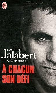 A chacun son défi : témoignage, Jalabert, Laurent
