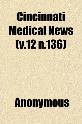 Cincinnati Medical News (v.12 n.136)