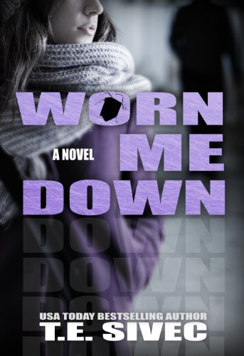 Worn Me Down (Playing With Fire, #3) by T.E. Sivec