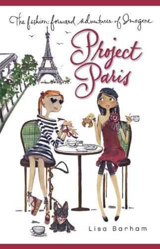 Project Paris (Fashion Forward Adventures of Imogene)
