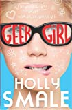 Geek Girl (Geek Girl, Book 1) Holly Smale