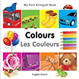 My First Bilingual Book-Colours (English-French) (French Edition)