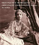 img - for Odalisques and Arabesques: Orientalist Photography 1839-1925 book / textbook / text book