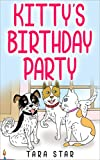 Kids Book: Kitty's Birthday Party (Kids Picture Book and Kids Book About Dogs) (Childrens Picture Book #3)