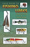 Field Guide to Fishing Lures: Identification & Value Guide