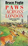 Paws Across London (0718132041) by Fogle, Bruce