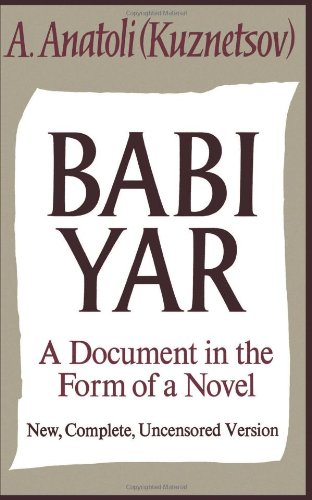 Babi Yar: A Document in the Form of a Novel; New,...