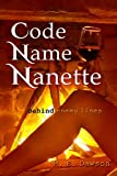 Code Name Nanette: Behind Enemy Lines (The Amazon Queen Book 1)