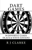 Dart Games: 50 Different Games (Black & White Edition)