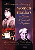 img - for A Biographical Dictionary of Women Healers: Midwives, Nurses, and Physicians by Laurie Scrivener, J. Suzanne Barnes, Cecelia M. Brown, Dana (2002) Hardcover book / textbook / text book
