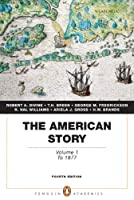 The American Story Volume 1 Penguin Academics by Divine