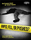 """Jumped, Fell, or Pushed: How Forensics Solved 50 """"Perfect"""" Murders"""