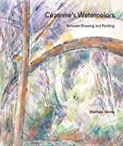 Czanne's Watercolors: Between Drawing and Painting