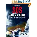 SOS in den Wolken: Schwarze Tage der Luftfahrgeschichte mit anschaulichen Illustrationen über die Abläufe der...