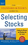 img - for The Standard & Poor's Guide to Selecting Stocks: Finding the Winners & Weeding Out the Losers book / textbook / text book