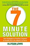 img - for The 7 Minute Solution: Time Strategies to Prioritize, Organize & Simplify Your Life at Work & at Home by Lewis, Allyson (2013) Paperback book / textbook / text book