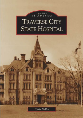 Traverse City State Hospital (MI) (Images  of   America)