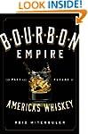 Bourbon Empire: The Past and Future o...