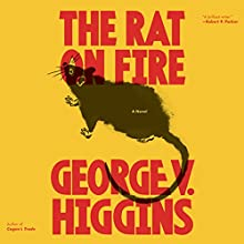 The Rat on Fire Audiobook by George V. Higgins Narrated by Bob Dunsworth