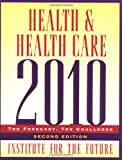 img - for Health and Health Care 2010: The Forecast, The Challenge, 2nd Edition book / textbook / text book