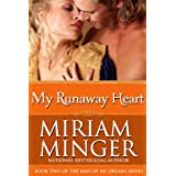My Runaway Heart (The Man of My Dreams Series Book 2)by Miriam Minger