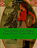 Trace-A-Story: Little Orphan Annie (Cursive Practice Book)