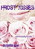 Frost Kisses (Bitter Frost #4 of The Frost Series) (Bitter Frost Series)