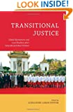 Transitional Justice: Global Mechanisms and Local Realities after Genocide and Mass Violence (Genocide, Political Violence, Human Rights)