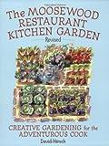 Moosewood Restaurant Kitchen Garden: Creative Gardening for the Adventurous Cook