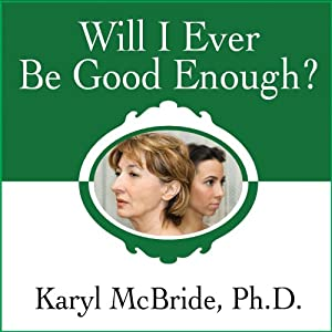 Will I Ever Be Good Enough? Audiobook