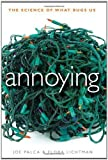 img - for Annoying: The Science of What Bugs Us by Palca, Joe (2011) Hardcover book / textbook / text book