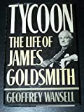 Tycoon: The Life of James Goldsmith