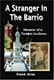 img - for A Stranger In The Barrio: Memoir of a Tampa Sicilian book / textbook / text book