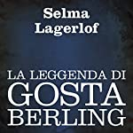 La leggenda di Gosta Berling [The Legend of Gosta Berling]   Selma Lagerlof