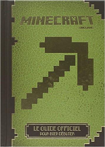Minecraft le guide officiel pour bien d buter - Guide de construction minecraft ...