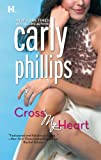 Cross My Heart (Ty and Hunter, Book 1) (0373772084) by Phillips, Carly