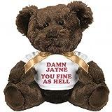 Damn Jayne, You Fine As Hell: Small Plush Teddy Bear