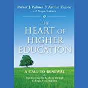 The Heart of Higher Education: A Call to Renewal | [Parker J. Palmer, Arthur Zajonc, Megan Scribner]