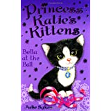 Princess Katie's Kittens: Bella at the Ballby Julie Sykes