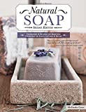 img - for Natural Soap, Second Edition: Techniques & Recipes for Beautiful Handcrafted Soaps, Lotions & Balms book / textbook / text book