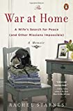 img - for The War at Home: A Wife's Search for Peace (and Other Missions Impossible): A Memoir book / textbook / text book