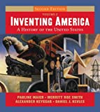 Inventing America: A History of the United States (Second Edition)  (Vol. 2)